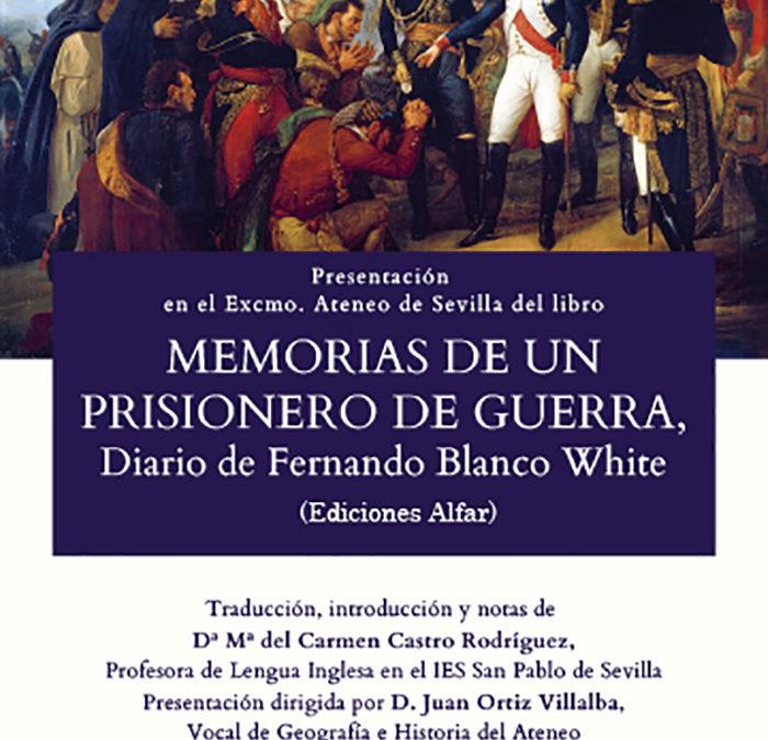 Presentación Memorias de un prisionero de guerra. Diario de Fernando Blanco White, 18/09 en Ateneo de Sevilla