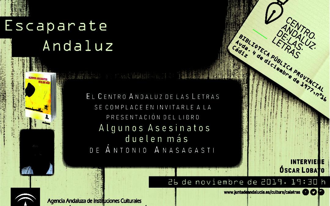 Presentación en Cádiz de Algunos asesinatos duelen más de Antonio Anasagasti Valderrama