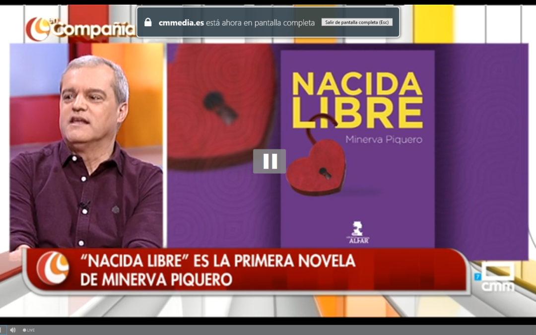Nacida Libre y Minerva Piquero en Castilla La Mancha Media en el programa En Compañía.