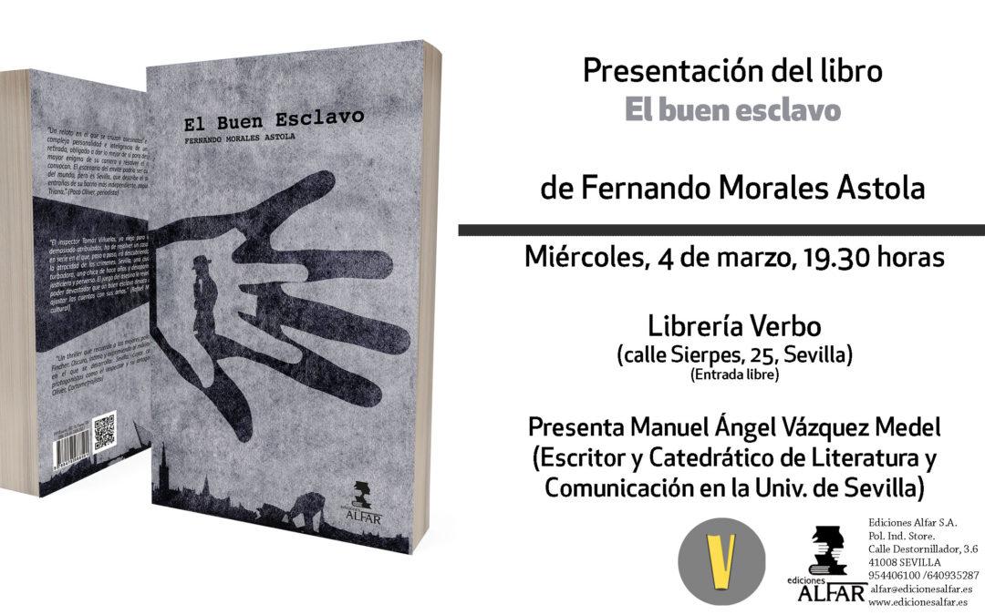 Presentación El buen esclavo de Fernando Morales Astola