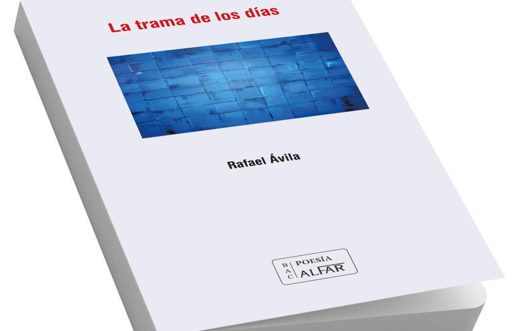 La trama de los días de Rafael Ávila, finalista del Premio Andalucía de la Crítica Poesía 2021