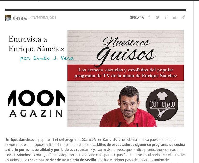 Entrevista a Enrique Sánchez y su último libro Nuestros Guisos en Revista Moon Magazine