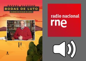 Entrevista RNE – El Ojo Crítico: Bodas de Luto, Rafael Alcázar